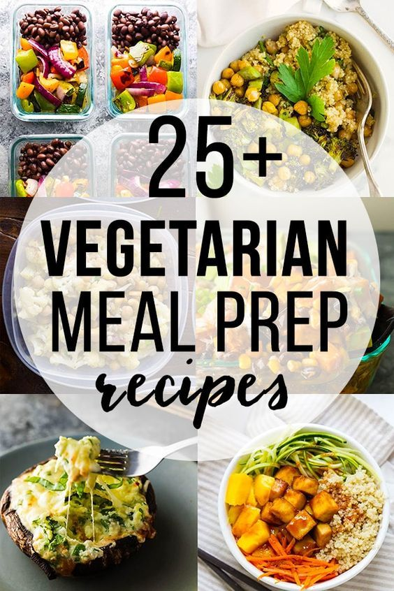 25 Vegetarian Meal Prep Recipes Ideas For Cooking