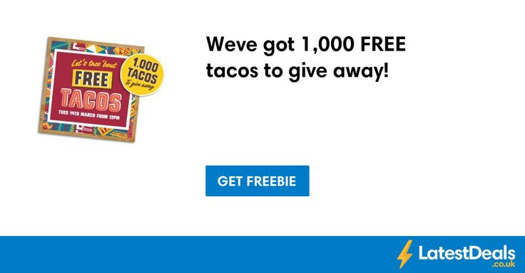 Weve got 1,000 FREE tacos to give away!