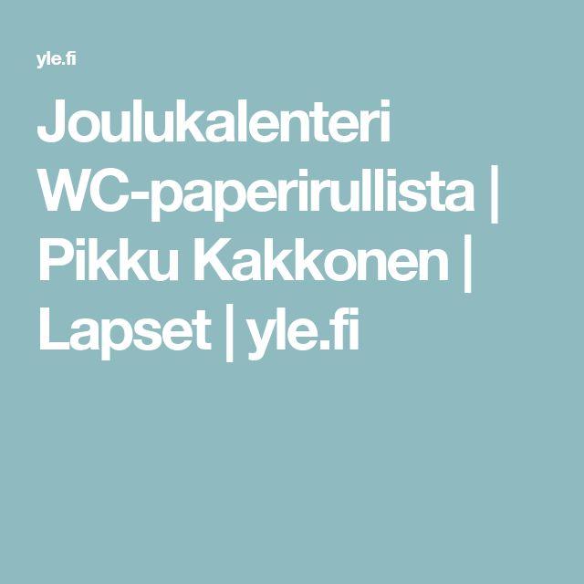 Joulukalenteri WC-paperirullista   Pikku Kakkonen   Lapset   yle.fi