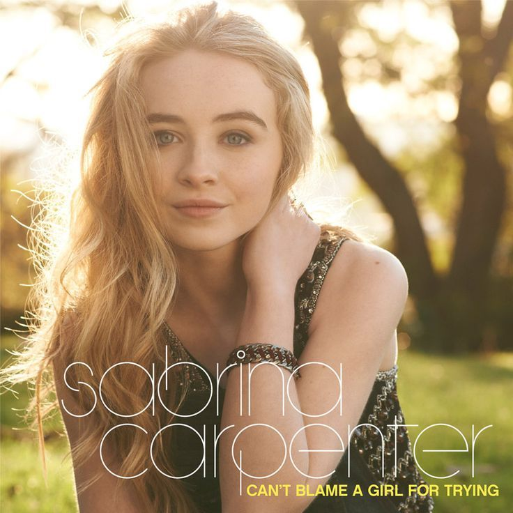 "Listen to ""Can't Blame A Girl For Trying,"" the debut single from Sabrina Carpenter of Girl Meets World!"