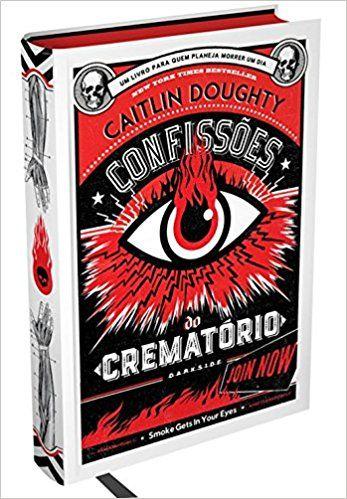 """""""Uma menina nunca esquece seu primeiro cadáver."""" – Caitlin Doughty Um livro para quem planeja morrer um dia"""