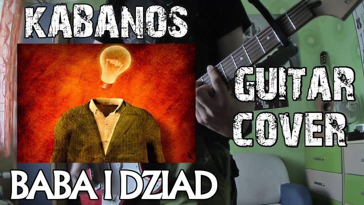 Kabanos- Baba i Dziad | Guitar Cover |