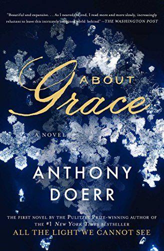 About Grace: A Novel by Anthony Doerr https://smile.amazon.com/dp/B003L77UHK/ref=cm_sw_r_pi_dp_x_Hwiayb2JJK7J5