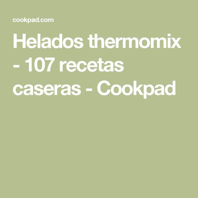 Helados thermomix - 107 recetas caseras - Cookpad