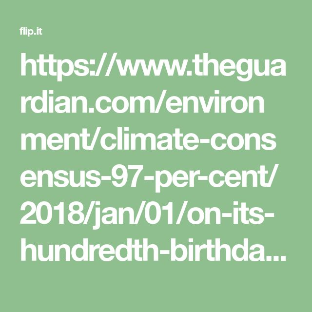 https://www.theguardian.com/environment/climate-consensus-97-per-cent/2018/jan/01/on-its-hundredth-birthday-in-1959-edward-teller-warned-the-oil-industry-about-global-warming