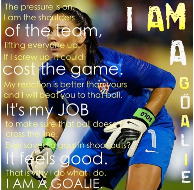 Goalies ⚽❤-the best position ever, youd better stay outta my box or i'll have to punt you out!