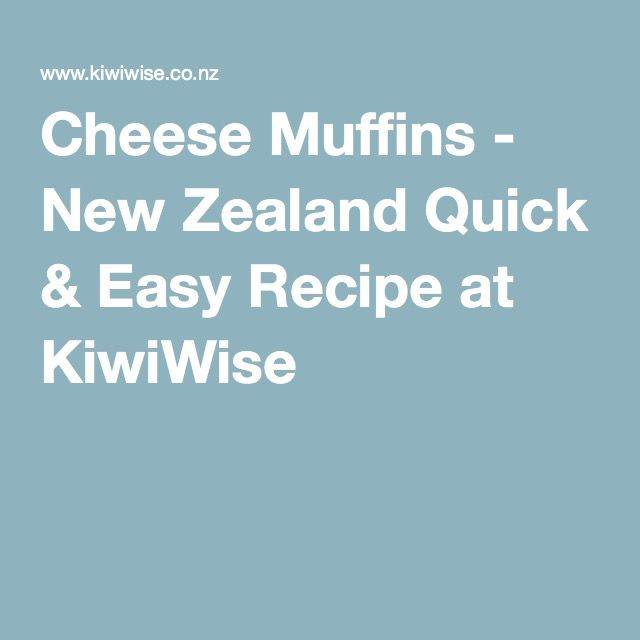 Cheese Muffins - New Zealand Quick & Easy Recipe at KiwiWise