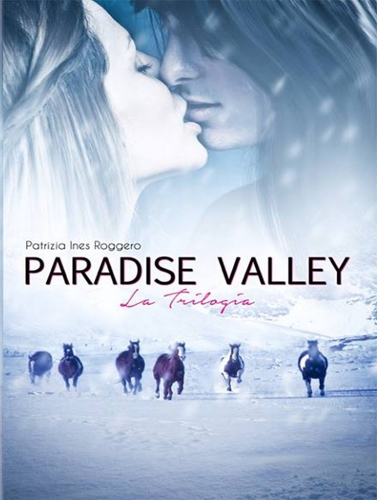 Paradise Valley: La trilogia Trilogia romance storica raccolta in un unico volume