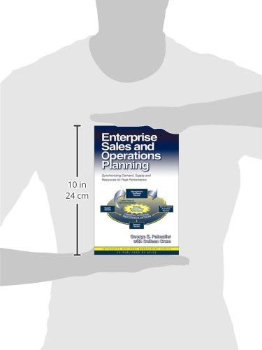 Enterprise Sales and Operations Planning: Synchronizing Demand, Supply and Resources for Peak Perfor