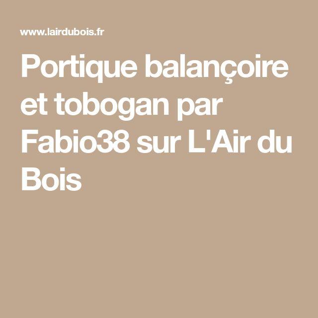 Portique balançoire et tobogan par Fabio38 sur L'Air du Bois