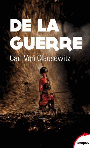 De la guerre Carl von Clausewitz Gérard Chaliand ( Préfacier ), Laurent Murawiec ( Traducteur )