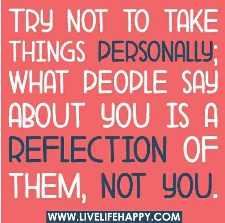 Don't take things personally