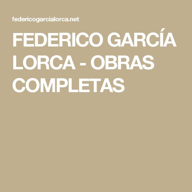 FEDERICO GARCÍA LORCA - OBRAS COMPLETAS
