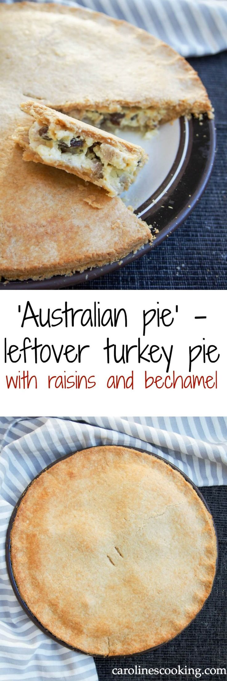 'Australian pie' - leftover turkey pie with raisins and bechamel. Give leftover turkey/chicken a tasty new lease of life with this leftover turkey pie with raisins and bechamel. Easy to make, so comforting & delicious. #SundaySupper