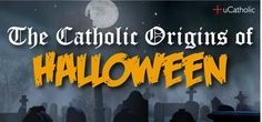 Cool post about the Catholic origins of Halloween. Never knew some of this before, interesting stuff!