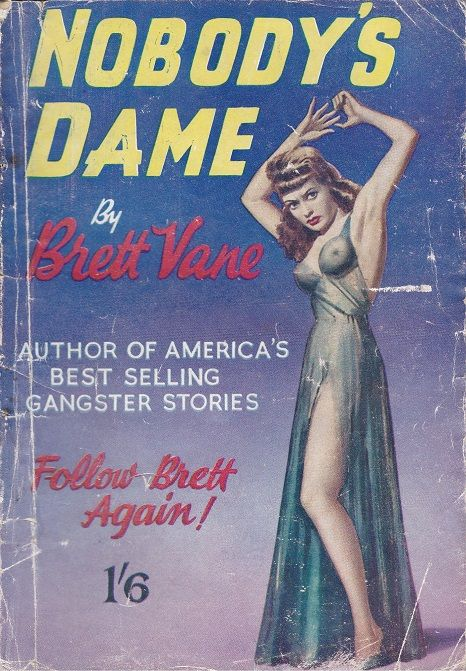 """""""Nobody's Dame"""" by Brett Vane (Curtis Warren Ltd.) Cover by H. W. Perl recycled from an earlier cover he did for Hamilton & Co."""