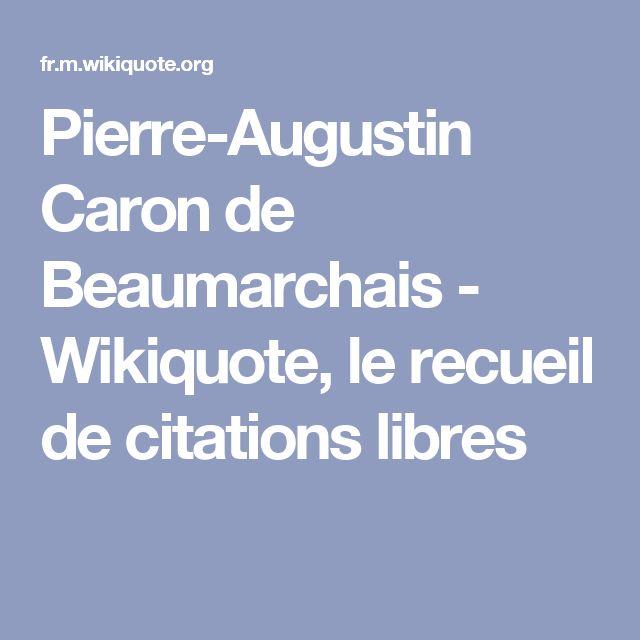 Pierre-Augustin Caron de Beaumarchais - Wikiquote, le recueil de citations libres