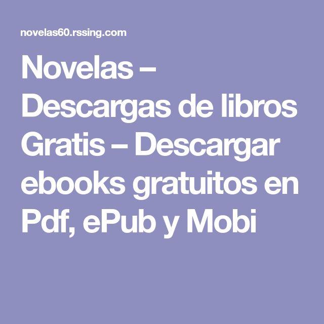 Novelas – Descargas de libros Gratis – Descargar ebooks gratuitos en Pdf, ePub y Mobi