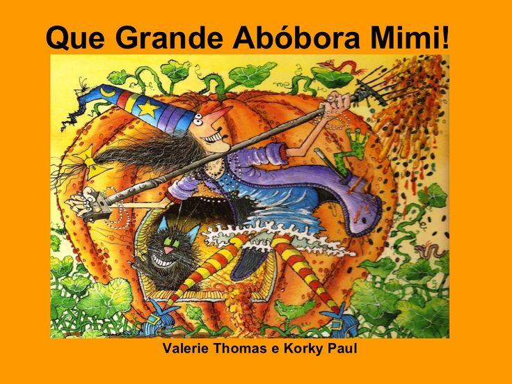 Mimi que grande abobora by Cristina Pereira via slideshare