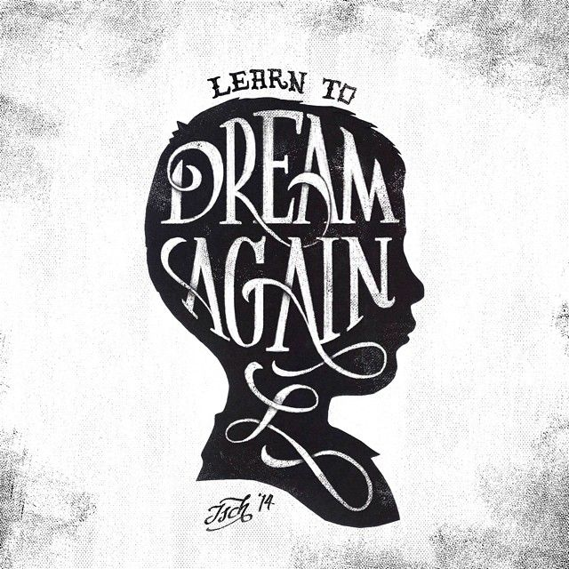 """Learn to Dream Again"" www.weareenvision.com __ Hand Lettering by [ts]Christer"