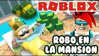 Robo En La Mansion De Robux Rob The Mansion Obby Roblox Juegos