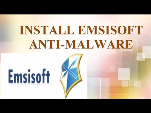 HOW TO DOWNLOAD & INSTALL EMSISOFT ANTI-MALWARE