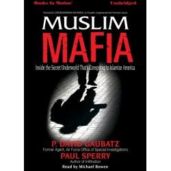 Muslim Mafia by P. David Gaubatz + Paul Sperry, read by Michael Bowen. Get your audiobook copy today on download & CD.