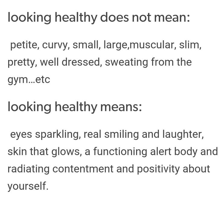 """Change your idea of what """"healthy"""" means and looks like. Imagine yourself smiling and radiating light -- that's what healthy looks like."""