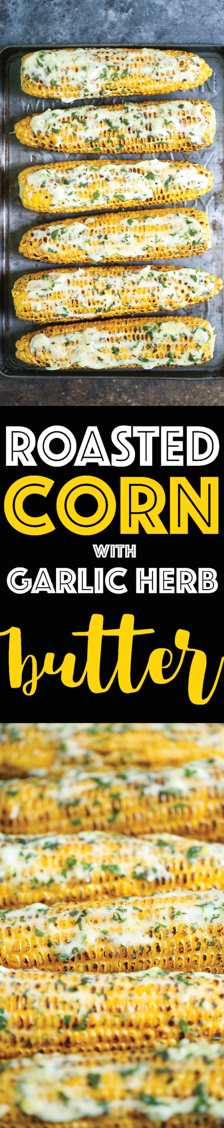 Roasted Corn with Garlic Herb Butter - This garlic herb butter is a game changer! You'll want it on everything! And it comes together in less than 5 min!!!