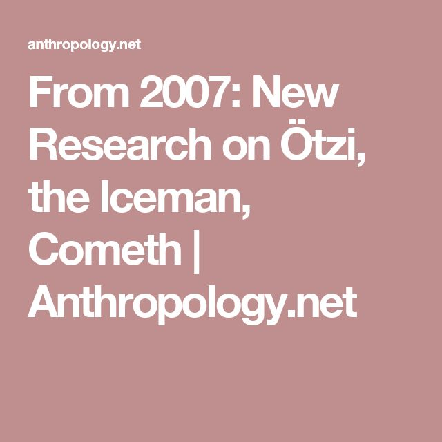 From 2007: New Research on Ötzi, the Iceman, Cometh | Anthropology.net
