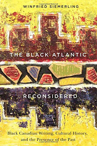 The Black Atlantic Reconsidered: Black Canadian Writing, Cultural History, and the Presence of the Past by Winfried Siemerling http://www.amazon.ca/dp/0773545085/ref=cm_sw_r_pi_dp_MIOjwb0T6R66P