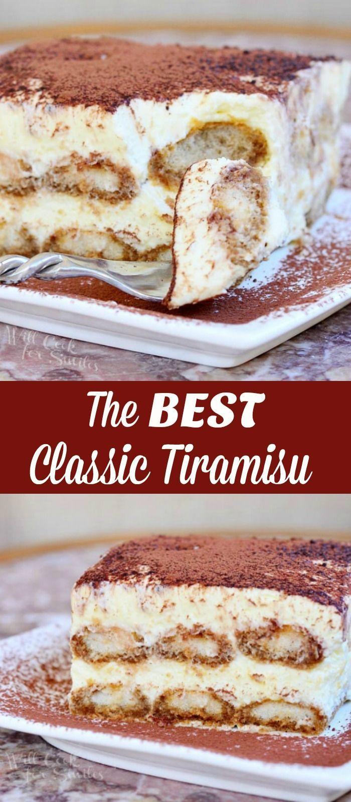 The Best Classic Tiramisu In 2020 Tiramisu Recipe Yummy Food Dessert Delicious Desserts