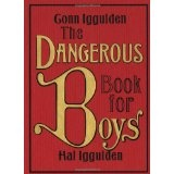 The Dangerous Book for Boys (Hardcover)By Conn Iggulden