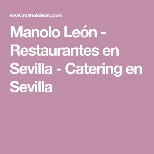 Manolo León - Restaurantes en Sevilla - Catering en Sevilla