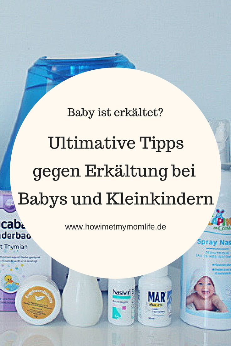 Baby ist erkältet? Meine ultimativen Tipps – Howimetmymomlife | Mamablog über das Leben mit Kindern, Erziehung, Rezepten und den Familienurlaub