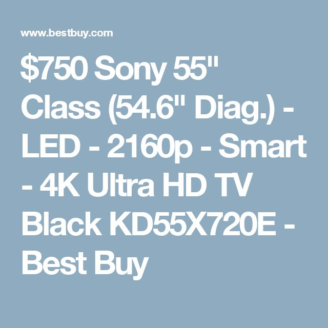 "$750 Sony 55"" Class (54.6"" Diag.) - LED - 2160p - Smart - 4K Ultra HD TV Black KD55X720E - Best Buy"