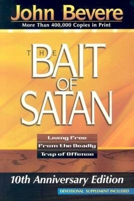 Bait of Satan: Living Free from the Deadly Trap of Offense  ((My next read))