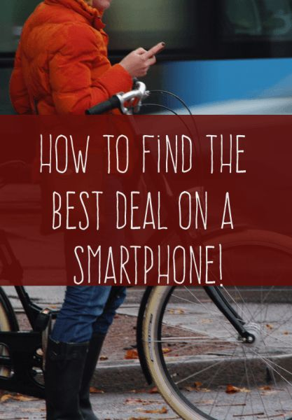 Find The Best Smartphone Deals! It's Easier Than You Think!