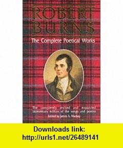 Robert Burns, the Complete Poetical Works (9780907526636) Robert Burns , ISBN-10: 0907526632  , ISBN-13: 978-0907526636 ,  , tutorials , pdf , ebook , torrent , downloads , rapidshare , filesonic , hotfile , megaupload , fileserve