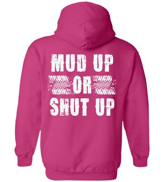 Buck N Doe - Women's Mud Up Hoodie, $34.95 (http://www.buckndoe.com/womens/hoodies/mud-up-or-shut-up-hoodie)