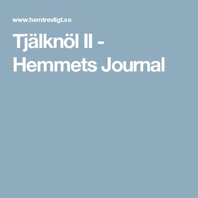 Tjälknöl II - Hemmets Journal