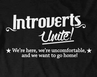 Introvert T-shirt Funny Humor T Shirt T Shirt Tee Ladies Mens Birthday Gift Present Introverted Unite We Want to Go Home Geek Nerd Geekery
