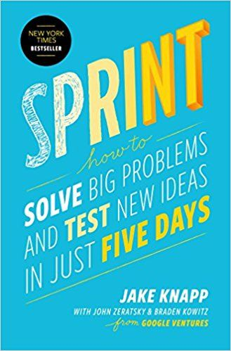 Sprint: How to Solve Big Problems and Test New Ideas in Just Five Days: Jake Knapp, John Zeratsky, Braden Kowitz: 9781501121746: Amazon.com: Books