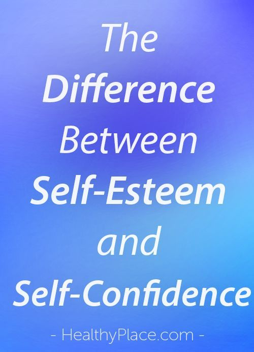 """What is self-esteem? What is self-confidence? Discover the difference between the two, plus ideas for improving self-esteem and self-confidence."" http://www.HealthyPlace.com"