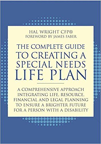 The Complete Guide to Creating a Special Needs Life Plan: A Comprehensive Approach Integrating Life, Resource, Financial, and Legal Planning to Ensure a Brighter Future for a Person with a Disability: Hal Wright, James Faber: 9781849059145: Amazon.com: Books