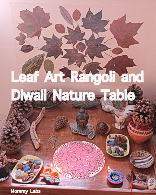 Rangoli Art or Mandala with Pressed Leaves. And a Nature Table to welcome Diwali - the festival of lights. @ Mommy Labs