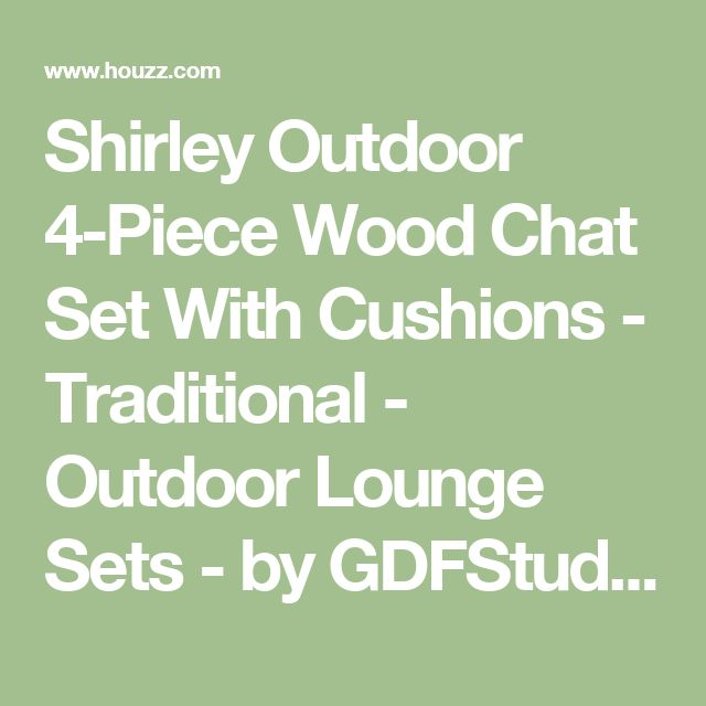 Luxury Shirley Outdoor Piece Wood Chat Set With Cushions Traditional Outdoor Lounge Sets