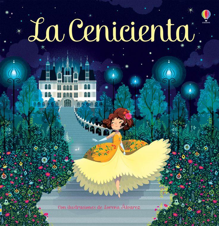 Un precioso libro ilustrado que da vida al clásico cuento de hadas por excelencia.  #libros #libro #librosinfantiles #cuentos #historias #niños #paraniños #relatos #cuentosdehadas #cenicienta