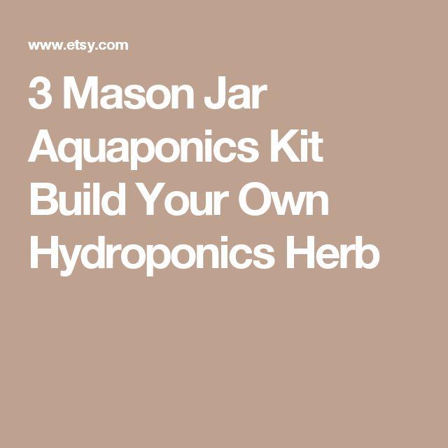 3 Mason Jar Aquaponics Kit Build Your Own Hydroponics Herb