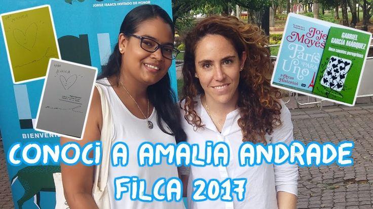 CONOCÍ A AMALIA ANDRADE - FILCA 2017 | Jessica Santamaria
